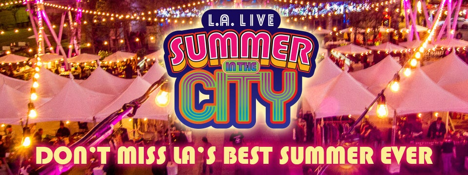 Summer in the City | L.A. LIVE