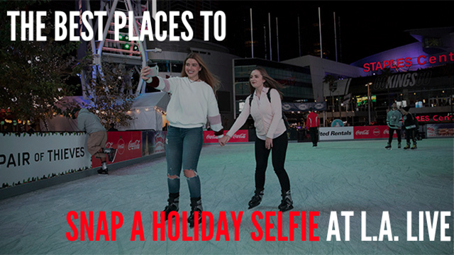 f82683c247c Best Places to Snap a Holiday Selfie at L.A. LIVE!