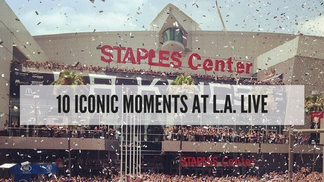 342f7041a 10 Iconic Moments at L.A. LIVE