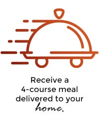 Your 4-course meal will be delivered to your home.