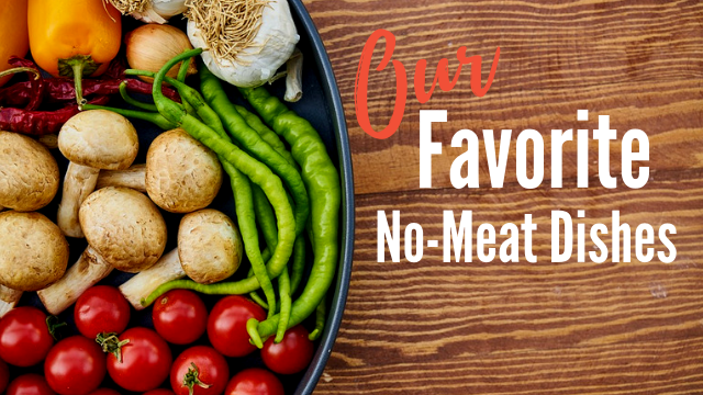 Our Favorite No-Meat Dishes.png