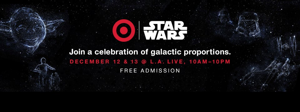 1e03568258fb Target & Star Wars Galactic Experience at L.A. LIVE   L.A. LIVE